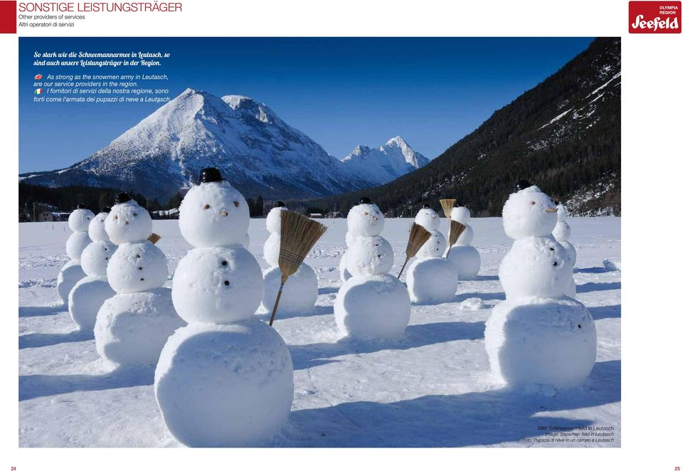 As strong as the snowmen army in Leutasch, are our service providers in the region.