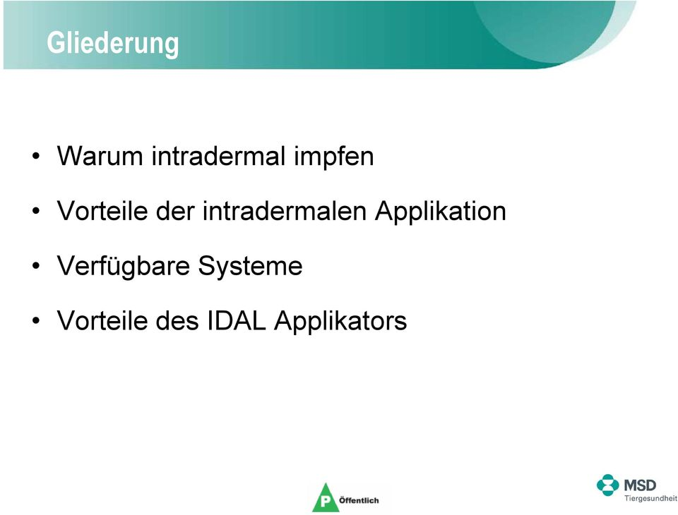 intradermalen Applikation