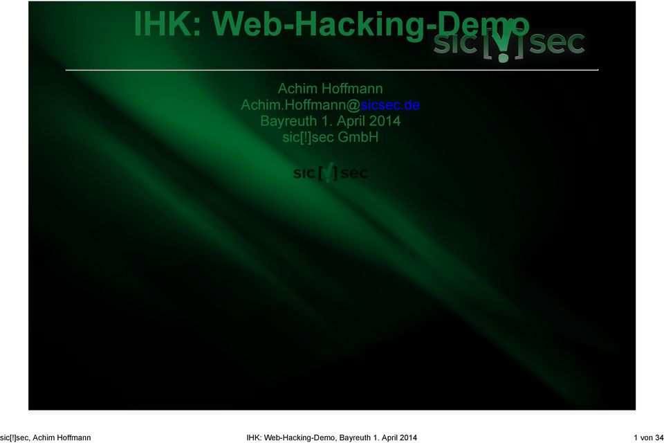 April 2014 1 von 34 IHK: Web-Hacking-Demo