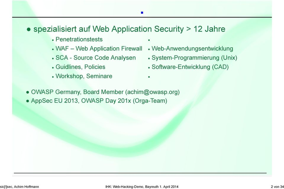 System-Programmierung (Unix) Guidlines, Policies Software-Entwicklung (CAD) Workshop, Seminare OWASP