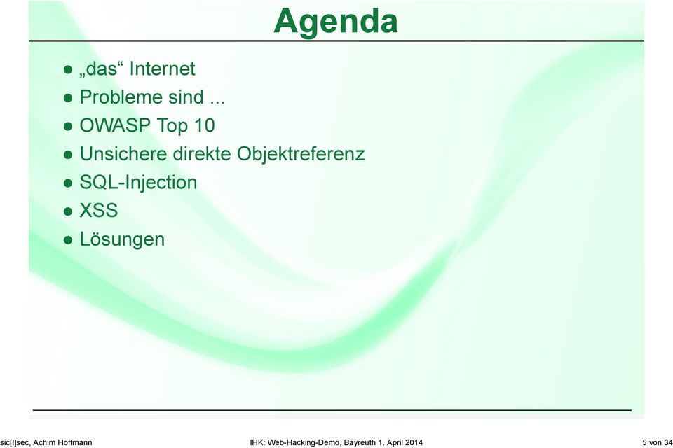 April 2014 5 von 34 Agenda das Internet