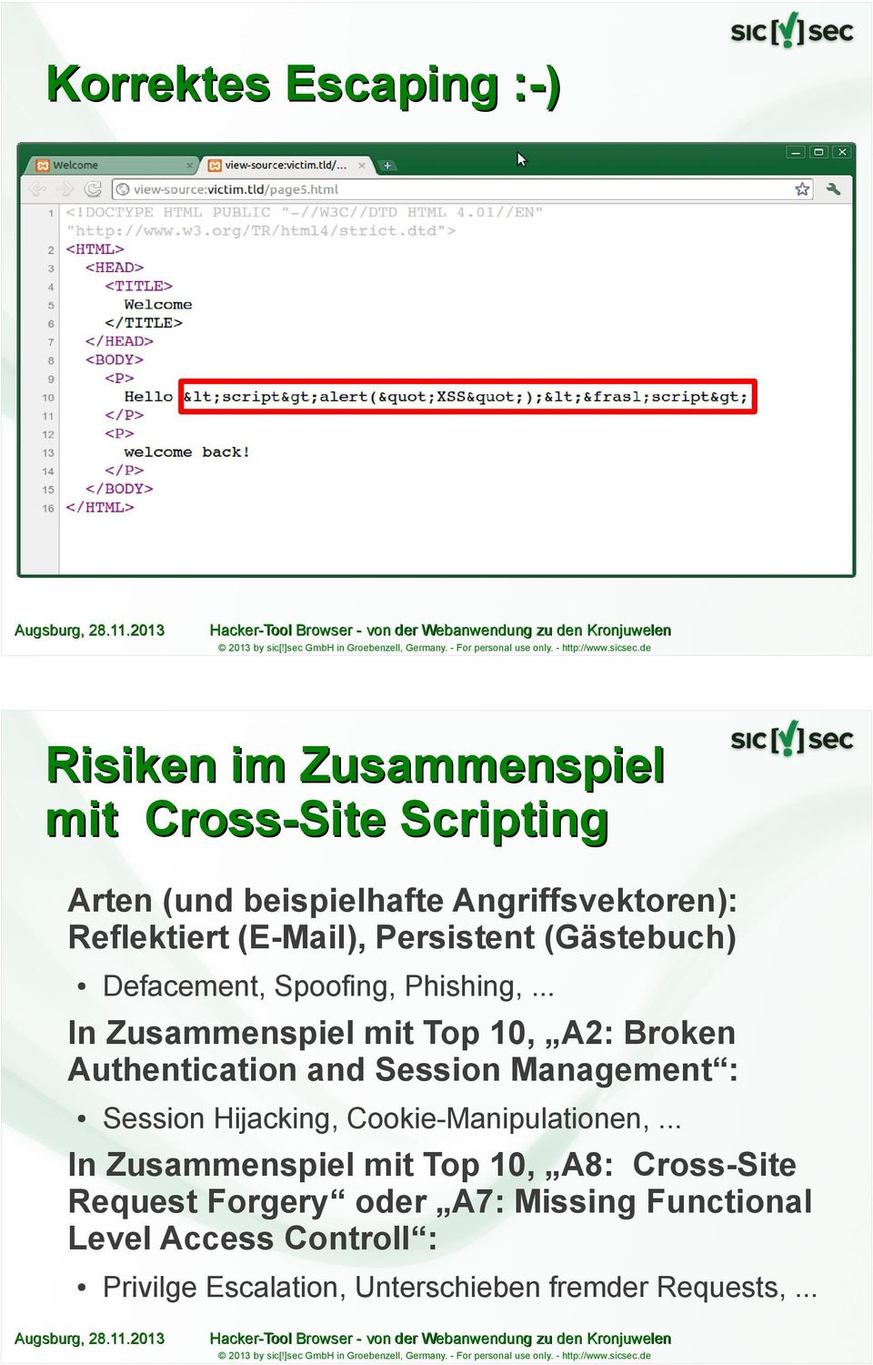 .. In Zusammenspiel mit Top 10, A2: Broken Authentication and Session Management : Session Hijacking, Cookie-Manipulationen,.