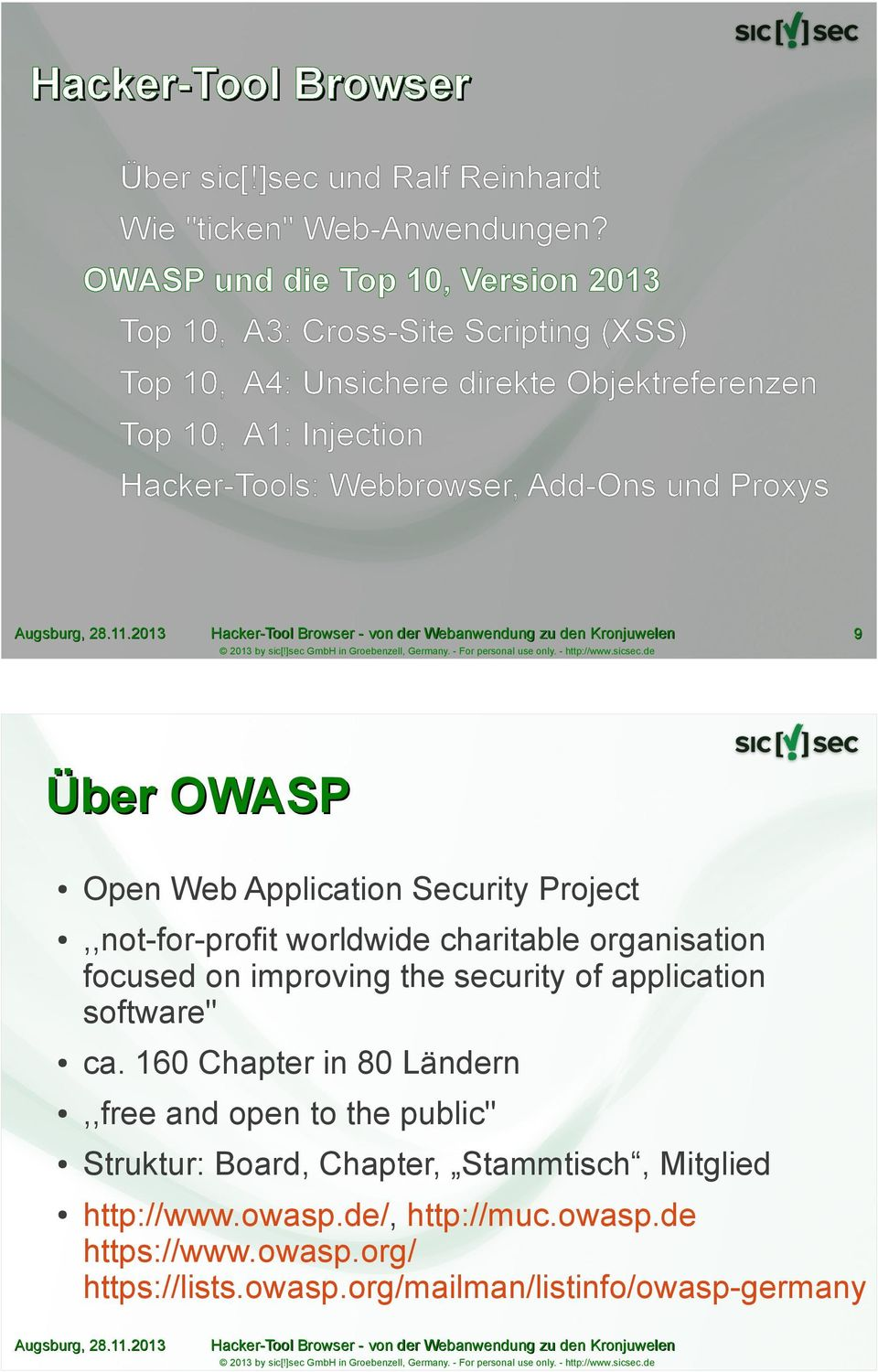 Webbrowser, Add-Ons und Proxys 9 Über OWASP Open Web Application Security Project,,not-for-profit worldwide charitable organisation focused on improving the