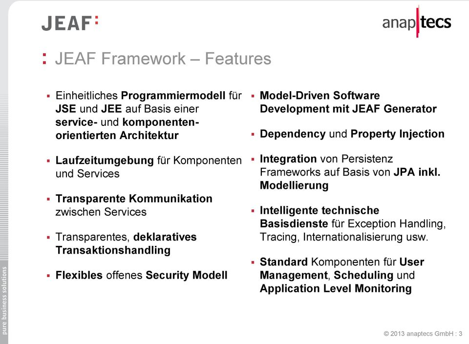 Software Development mit JEAF Generator Dependency und Property Injection Integration von Persistenz Frameworks auf Basis von JPA inkl.