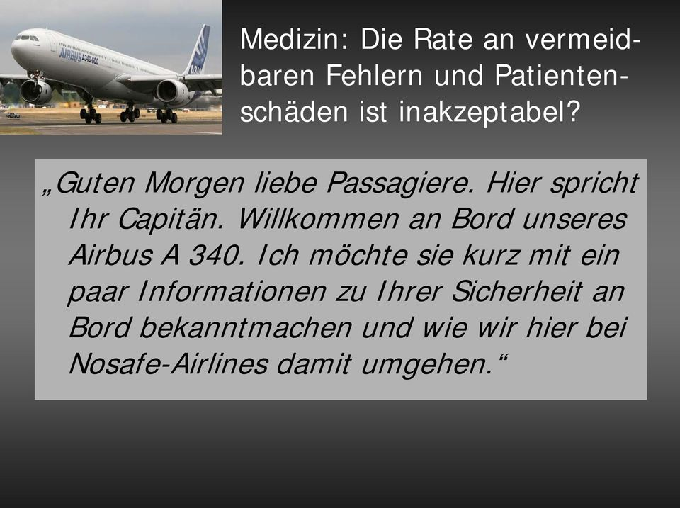 Willkommen an Bord unseres Airbus A 340.