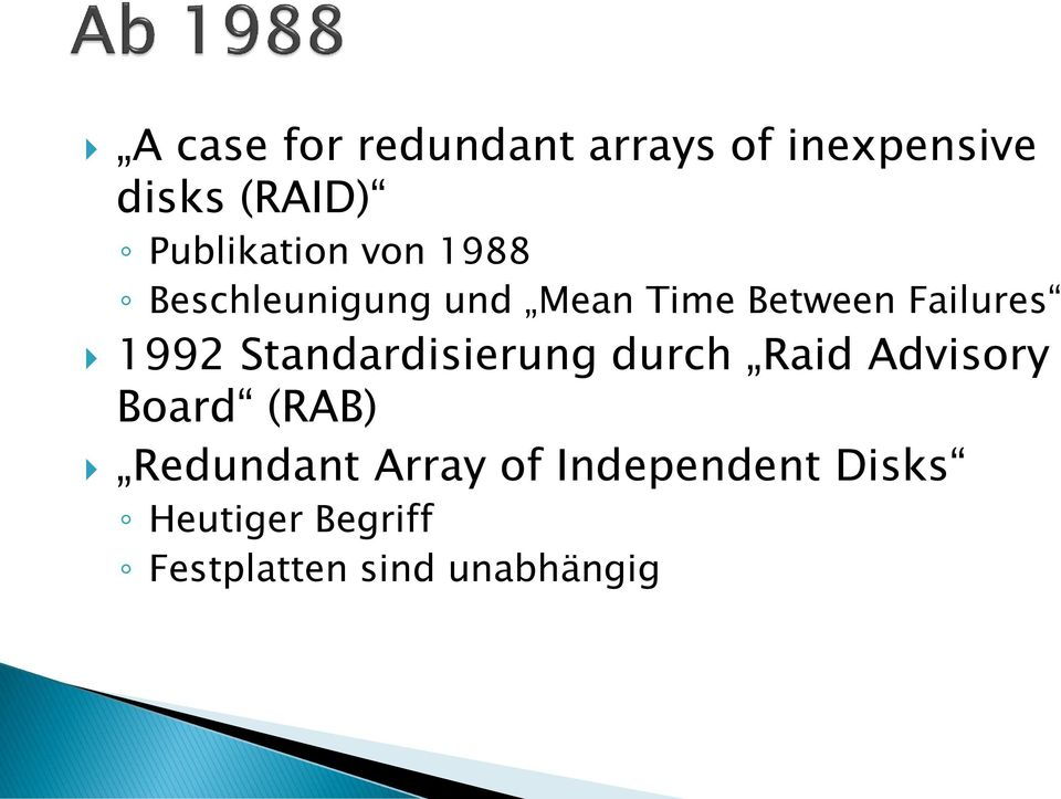 Failures 1992 Standardisierung durch Raid Advisory Board (RAB)