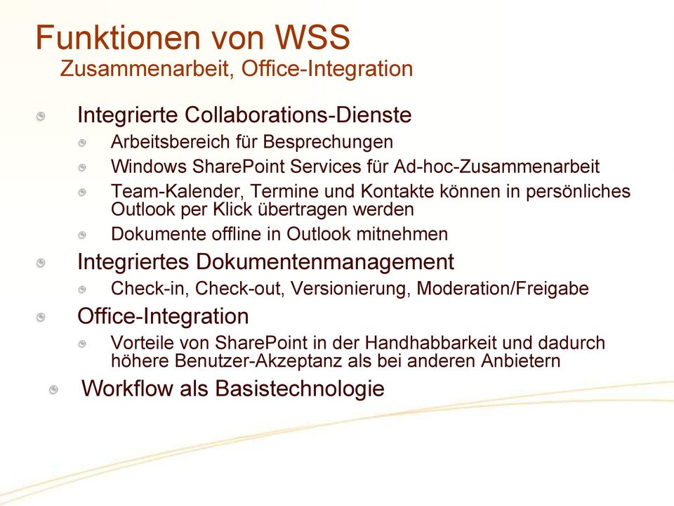 werden Dokumente offline in Outlook mitnehmen Integriertes Dokumentenmanagement Check-in, Check-out, Versionierung, Moderation/Freigabe