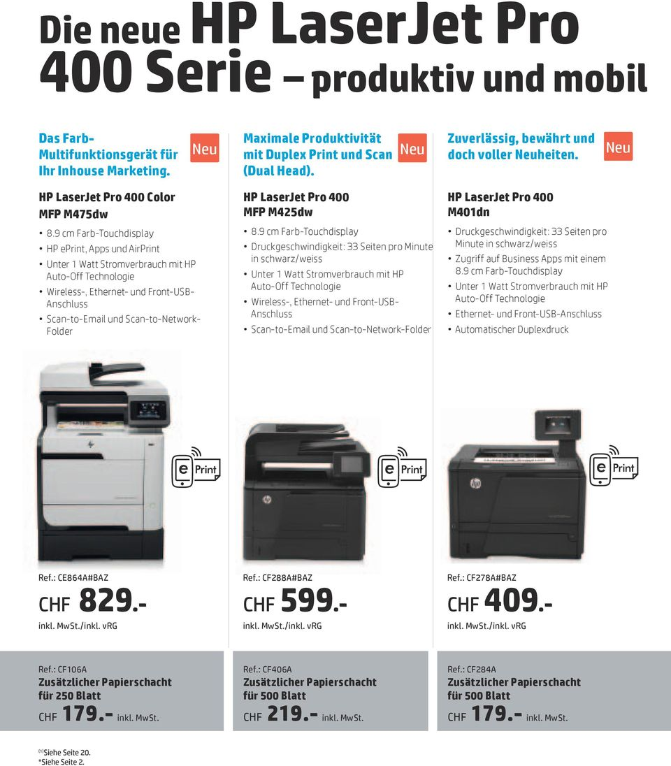9 cm Farb-Touchdisplay HP eprint, Apps und AirPrint Unter 1 Watt Stromverbrauch mit HP Auto-Off Technologie Wireless-, Ethernet- und Front-USB- Anschluss Scan-to-Email und Scan-to-Network- Folder HP