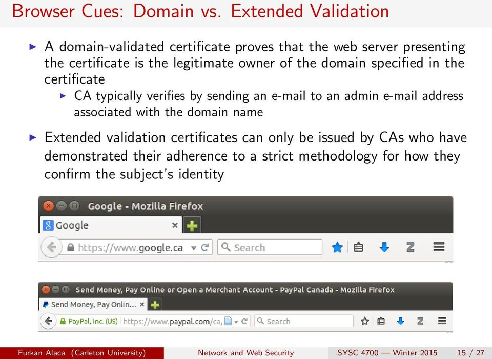domain specified in the certificate CA typically verifies by sending an e-mail to an admin e-mail address associated with the domain name