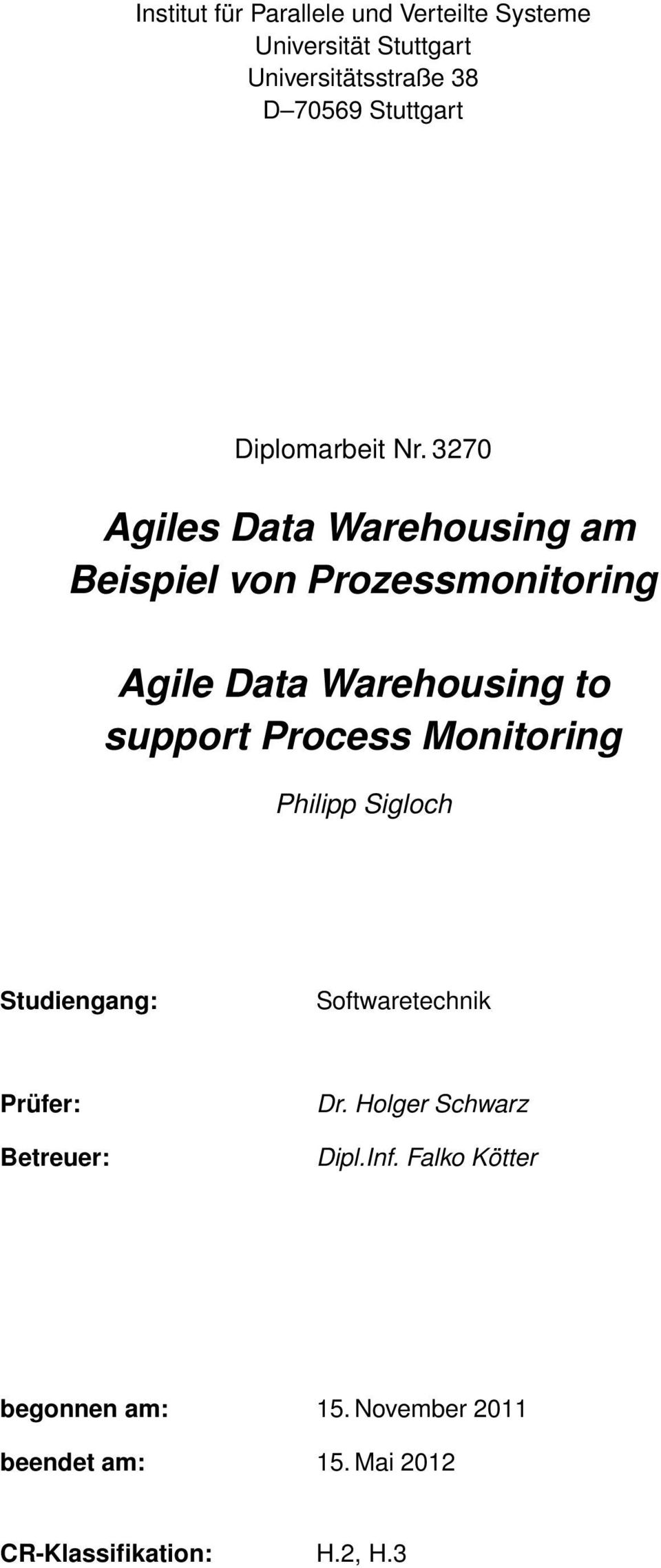 3270 Agiles Data Warehousing am Beispiel von Prozessmonitoring Agile Data Warehousing to support Process
