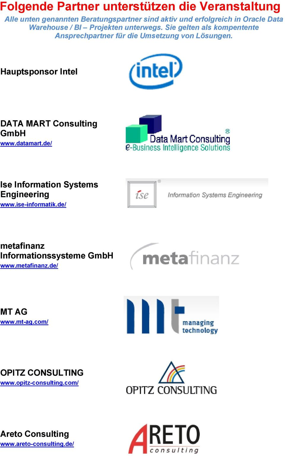 Hauptsponsor Intel DATA MART Consulting GmbH www.datamart.de/ Ise Information Systems Engineering www.ise-informatik.