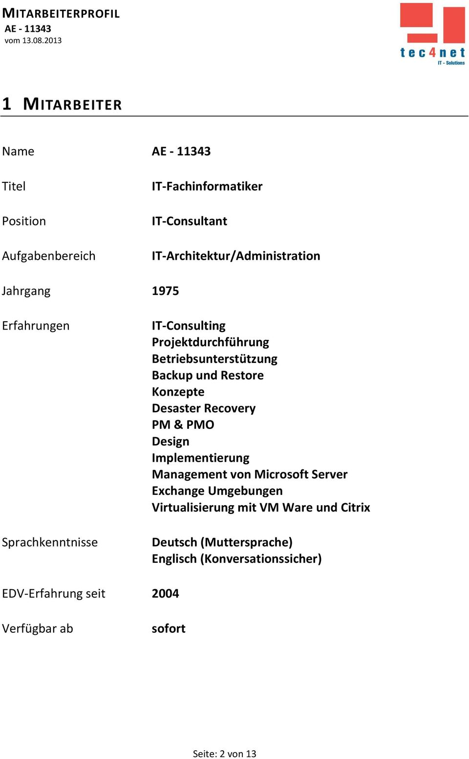 Desaster Recovery PM & PMO Design Implementierung Management von Microsoft Server Exchange Umgebungen Virtualisierung mit