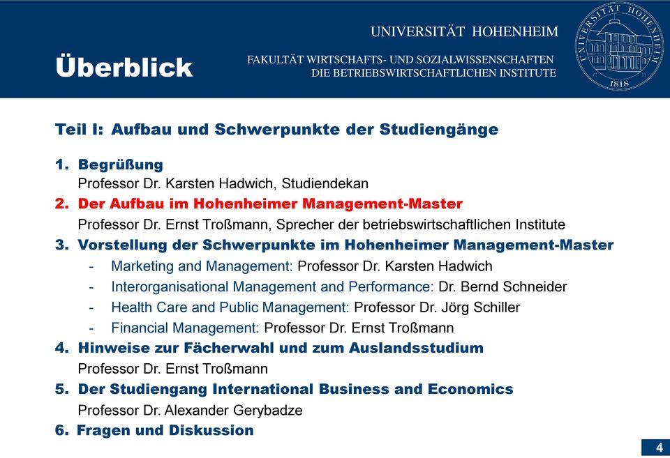 Karsten Hadwich - Interorganisational Management and Performance: Dr. Bernd Schneider - Health Care and Public Management: Professor Dr.