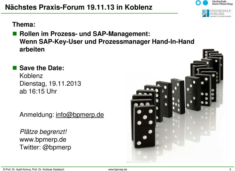 SAP-Key-User und Prozessmanager Hand-In-Hand arbeiten Save the Date: