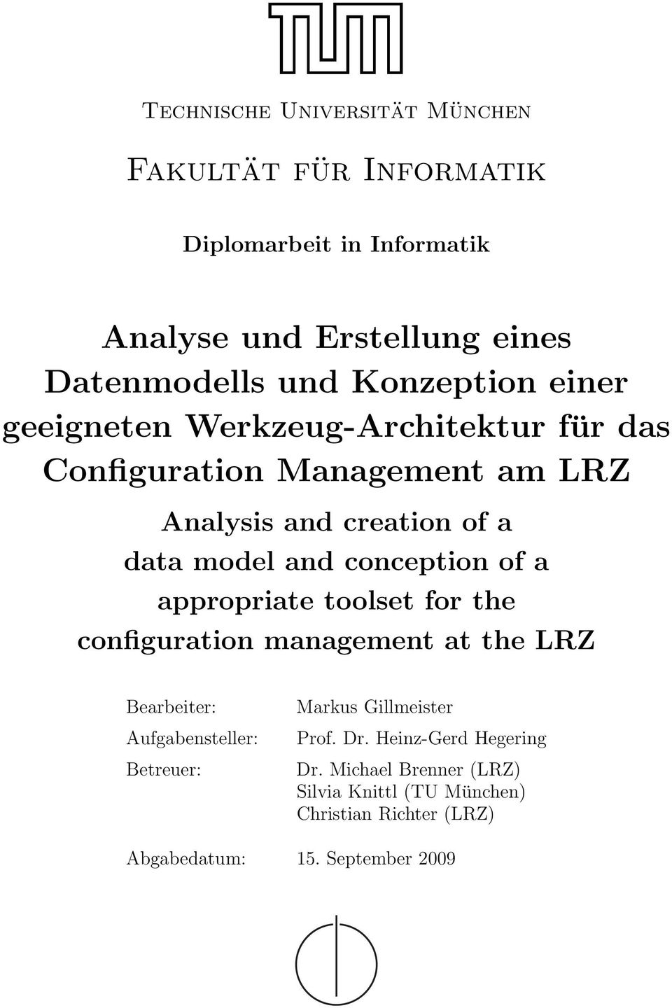 conception of a appropriate toolset for the configuration management at the LRZ Bearbeiter: Aufgabensteller: Betreuer: Markus