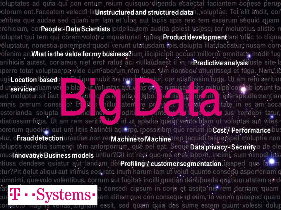 Predictive analysis Location based services Big Data Fraud detection Innovative Business models