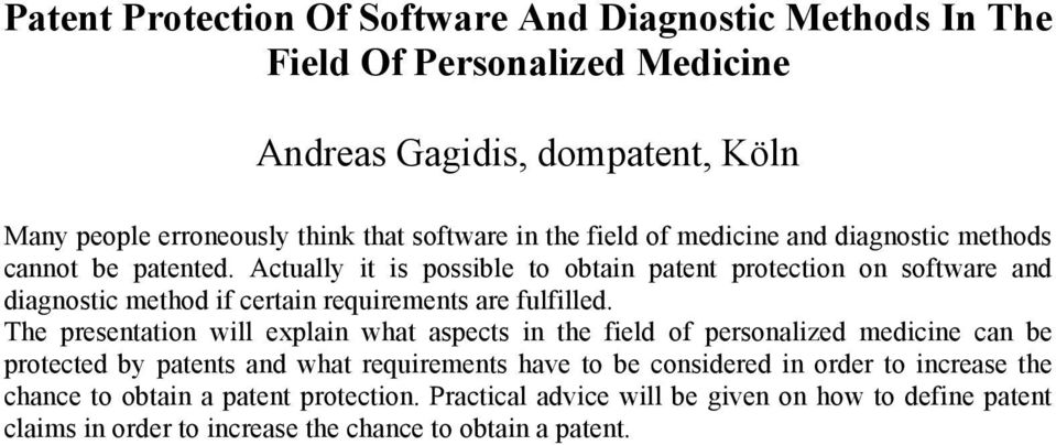 Actually it is possible to obtain patent protection on software and diagnostic method if certain requirements are fulfilled.
