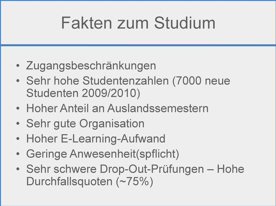 Sehr gute Organisation Hoher E-Learning-Aufwand Geringe