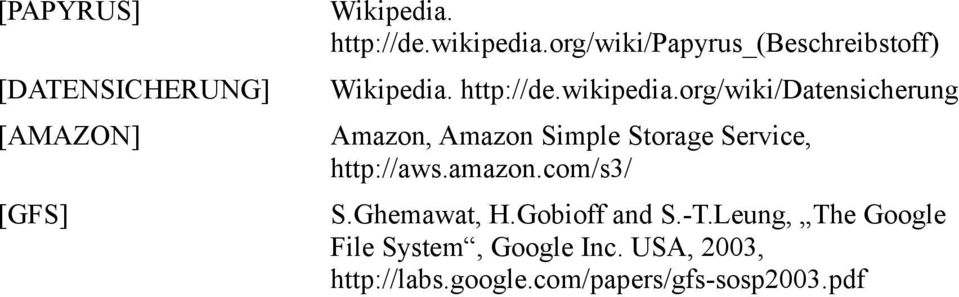 org/wiki/datensicherung Amazon, Amazon Simple Storage Service, http://aws.amazon.
