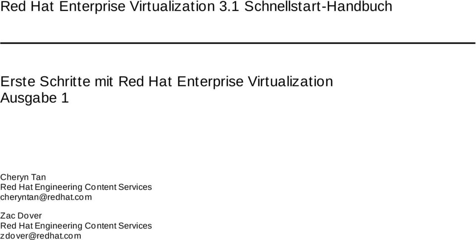 Virtualization Ausgabe 1 Cheryn Tan Red Hat Engineering Co ntent