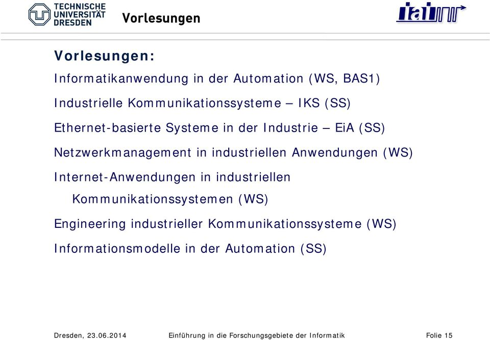 Internet-Anwendungen in industriellen Kommunikationssystemen (WS) Engineering industrieller Kommunikationssysteme