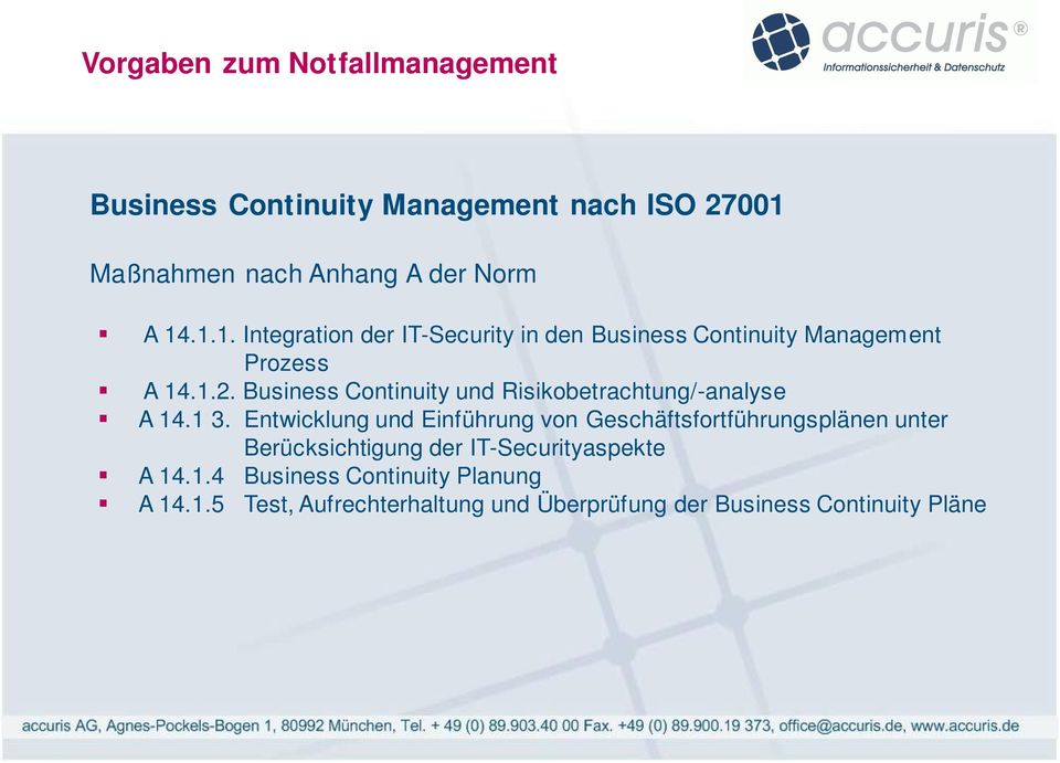 1.2. Business Continuity und Risikobetrachtung/-analyse A 14.1 3.