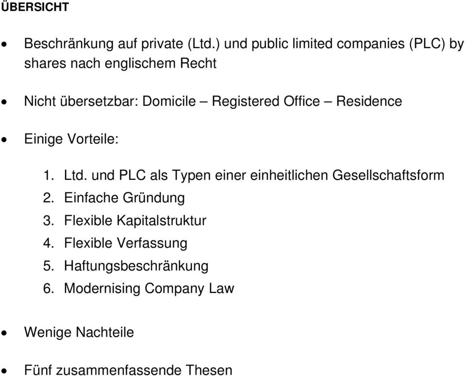 Registered Office Residence Einige Vorteile: 1. Ltd.