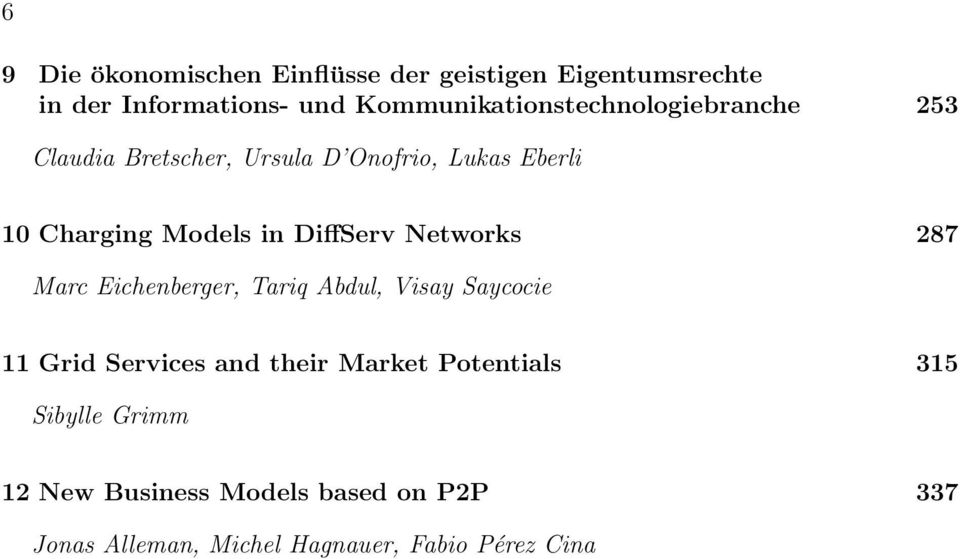 Models in DiffServ Networks 287 Marc Eichenberger, Tariq Abdul, Visay Saycocie 11 Grid Services and