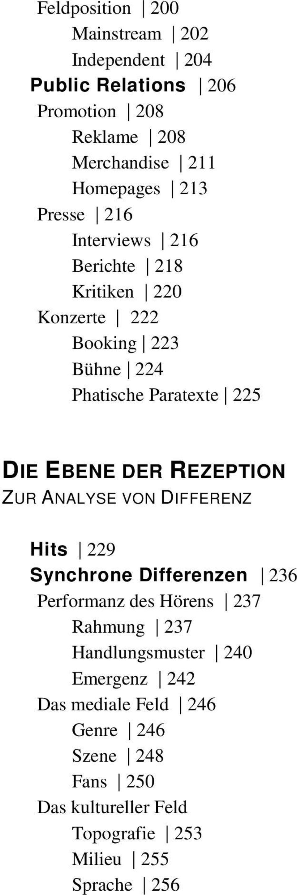 REZEPTION ZUR ANALYSE VON DIFFERENZ Hits 229 Synchrone Differenzen 236 Performanz des Hörens 237 Rahmung 237 Handlungsmuster