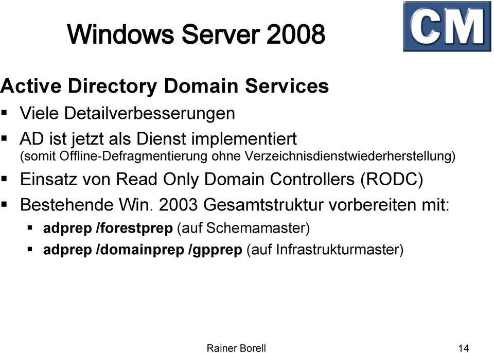 von Read Only Domain Controllers (RODC) Bestehende Win.