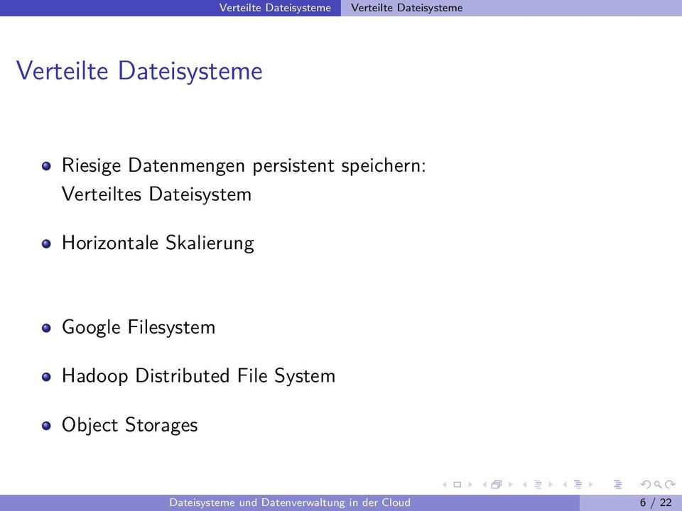 Horizontale Skalierung Google Filesystem Hadoop Distributed File