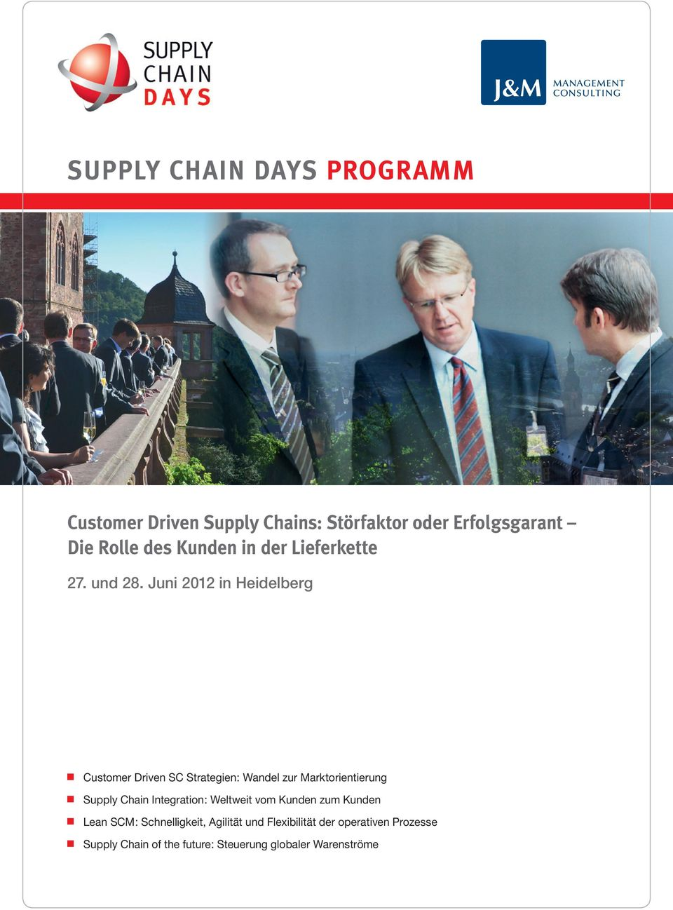 Juni 2012 in Heidelberg Customer Driven SC Strategien: Wandel zur Marktorientierung Supply Chain