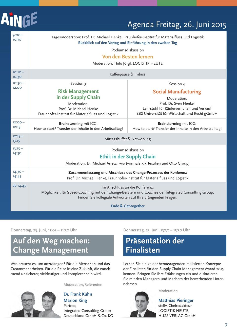 HEUTE 10:10 10:30 10:30 12:00 Session 3 Risk Management in der Supply Chain Moderation: Prof. Dr.