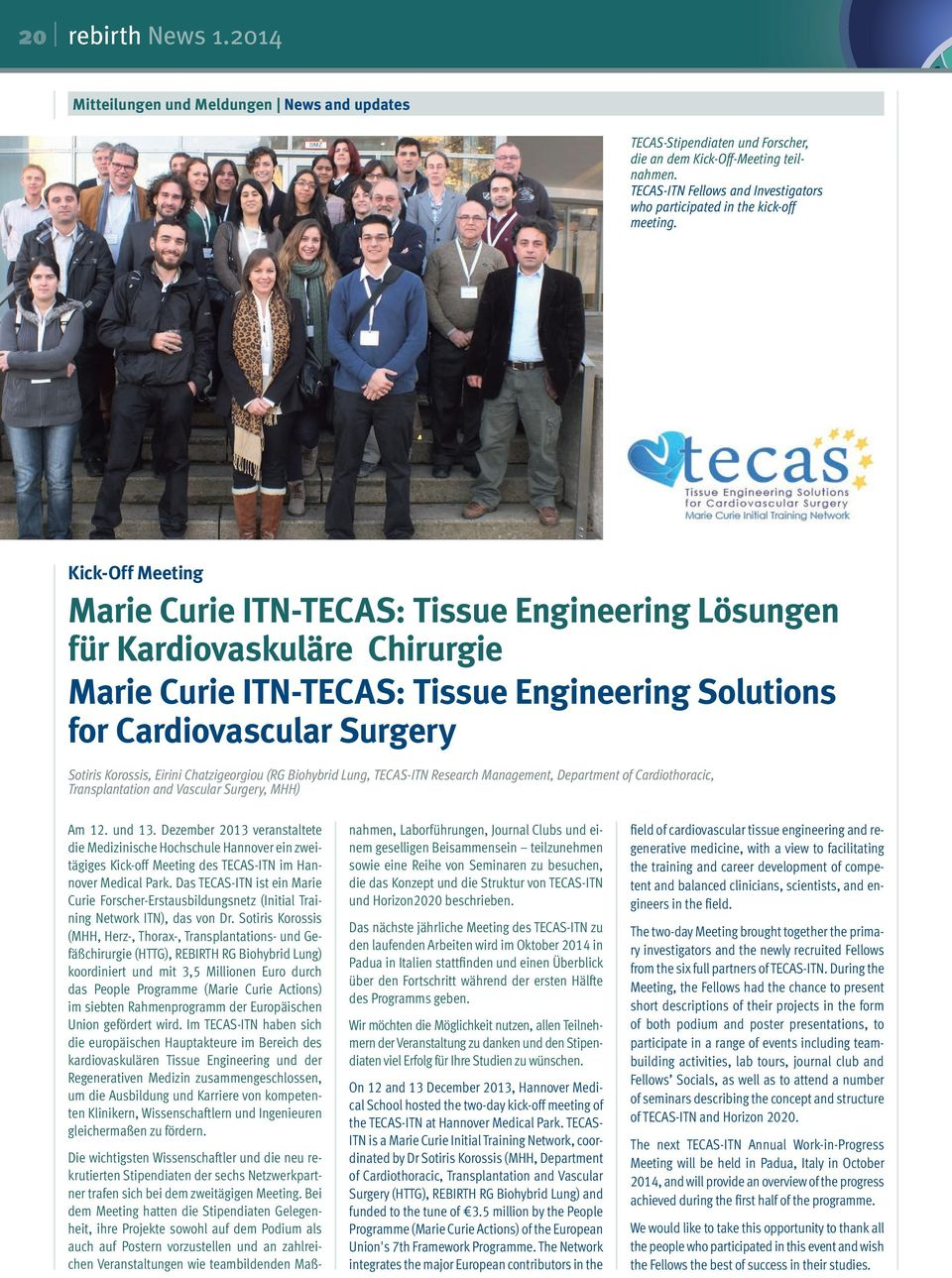 Kick-Off Meeting Marie Curie ITN-TECAS: Tissue Engineering Lösungen für Kardiovaskuläre Chirurgie Marie Curie ITN-TECAS: Tissue Engineering Solutions for Cardiovascular Surgery Sotiris Korossis,