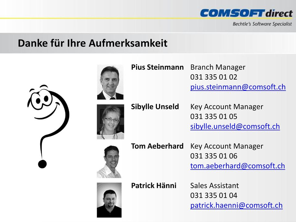 ch Key Account Manager 031 335 01 05 sibylle.unseld@comsoft.
