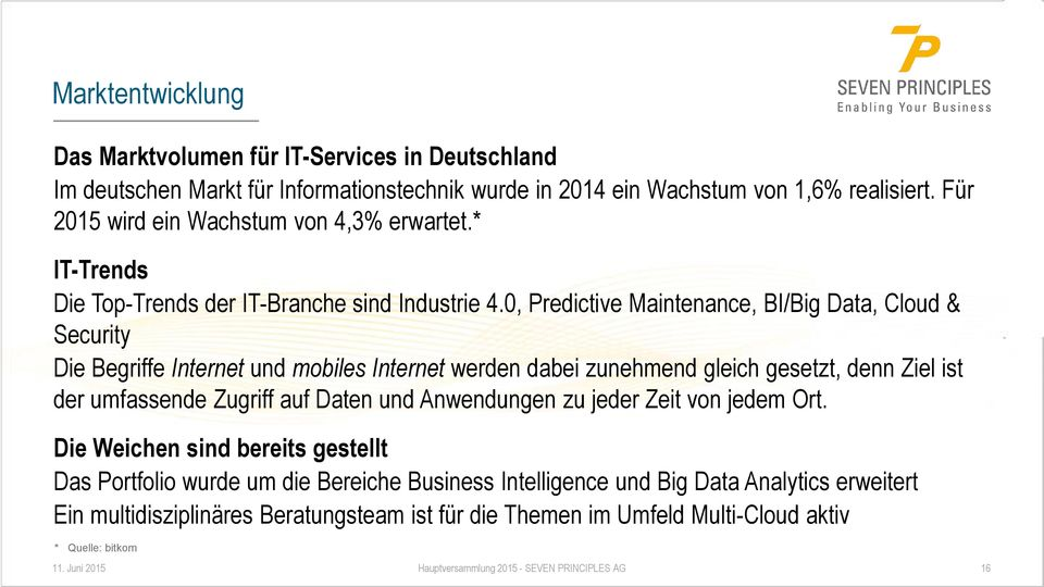 0, Predictive Maintenance, BI/Big Data, Cloud & Security Die Begriffe Internet und mobiles Internet werden dabei zunehmend gleich gesetzt, denn Ziel ist der umfassende Zugriff auf Daten und