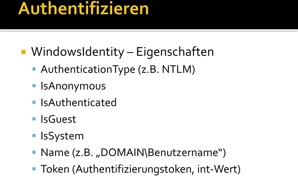 NTLM) IsAnonymous IsAuthenticated IsGuest