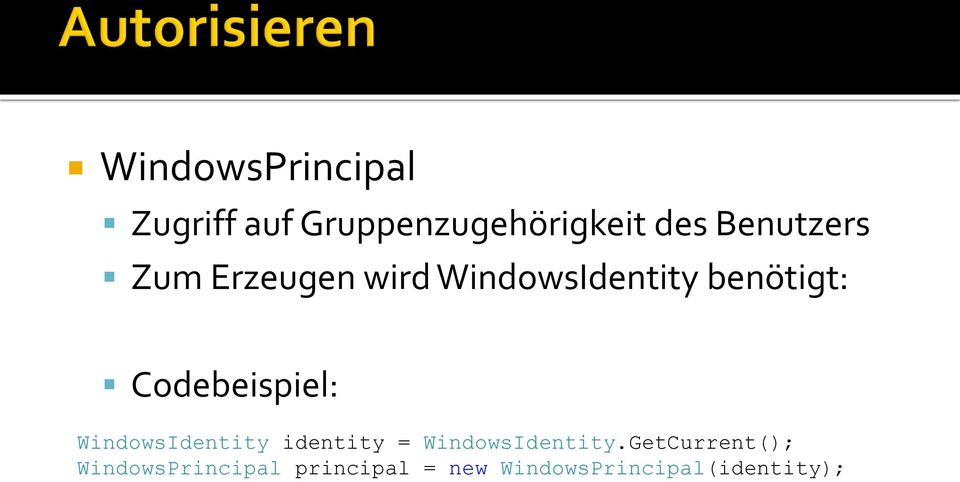 Codebeispiel: WindowsIdentity identity = WindowsIdentity.