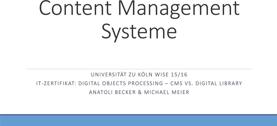 DIGITAL OBJECTS PROCESSING CMS VS.
