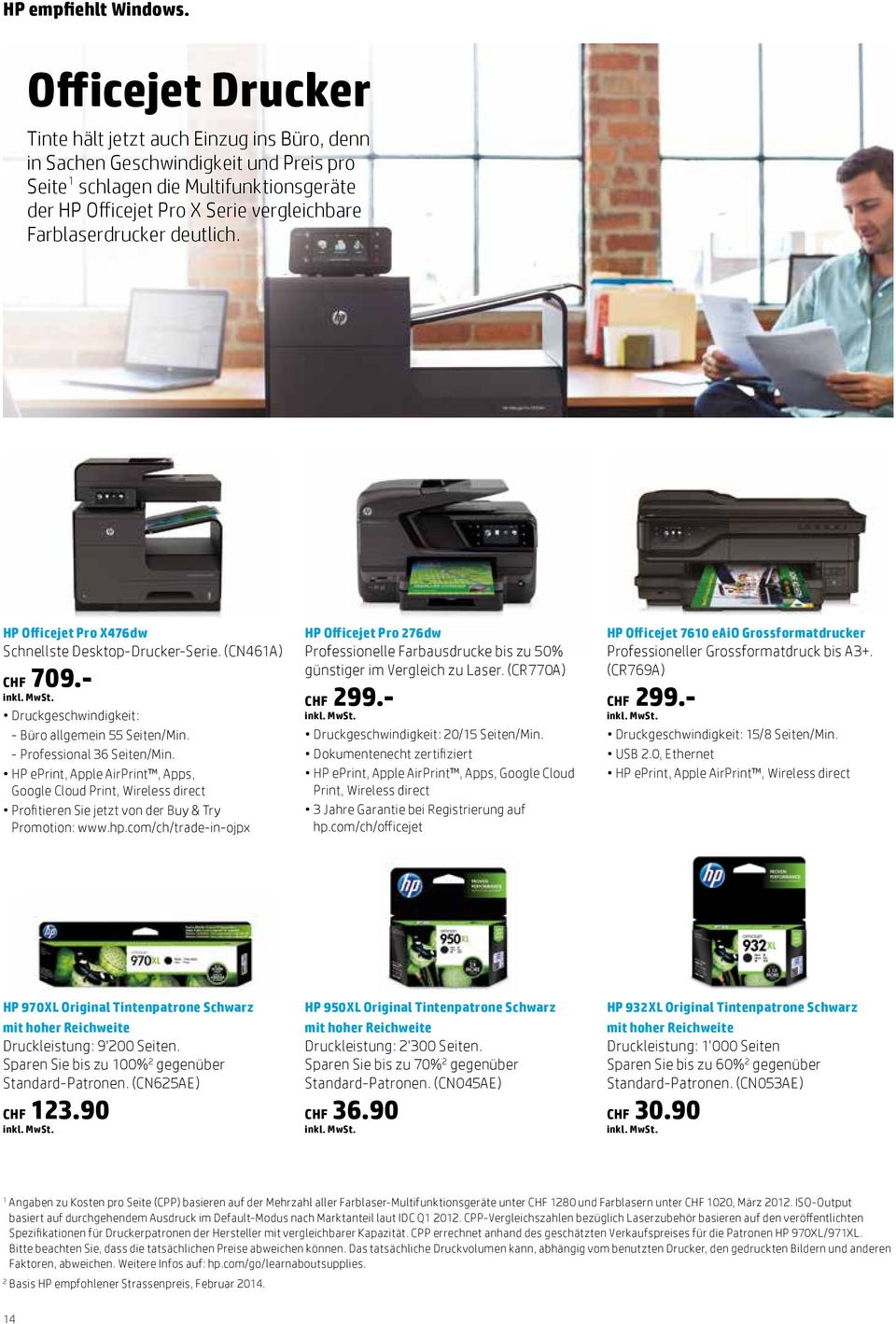 HP eprint, Apple AirPrint, Apps, Google Cloud Print, Wireless direct Profitieren Sie jetzt von der Buy & Try Promotion: www.hp.