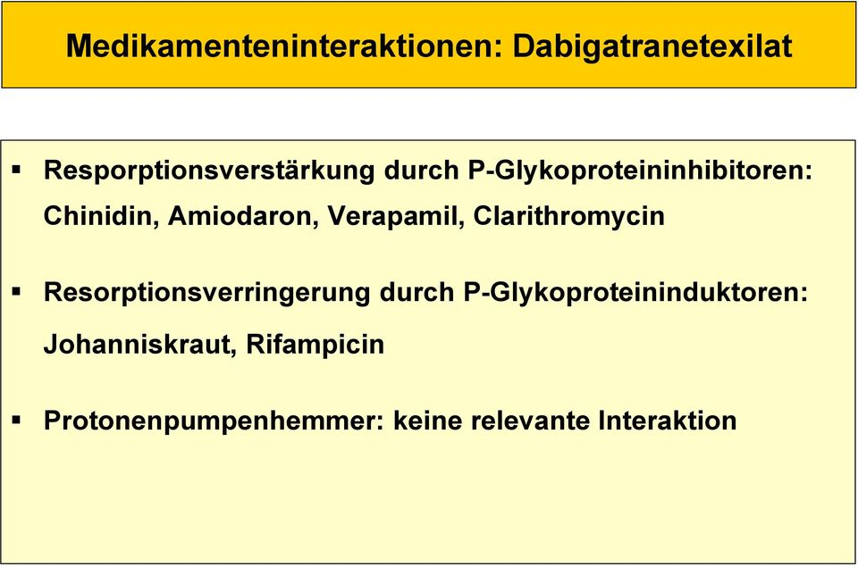 Clarithromycin Resorptionsverringerung durch P-Glykoproteininduktoren: