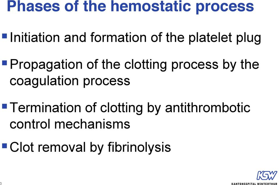 by the coagulation process Termination of clotting by