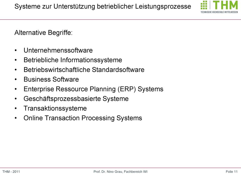 Standardsoftware Business Software Enterprise Ressource Planning (ERP) Systems