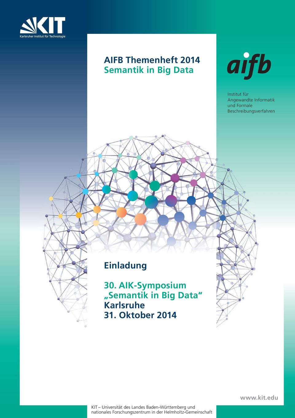 AIK-Symposium Semantik in Big Data Karlsruhe 31. Oktober 2014 www.kit.