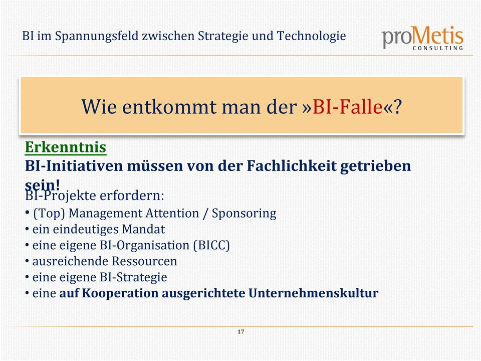 BI- Projekte erfordern: (Top) Management Attention / Sponsoring ein eindeutiges