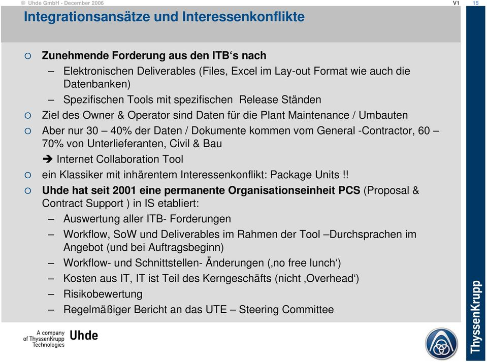 Unterlieferanten, Civil & Bau Internet Collaboration Tool ein Klassiker mit inhärentem Interessenkonflikt: Package Units!