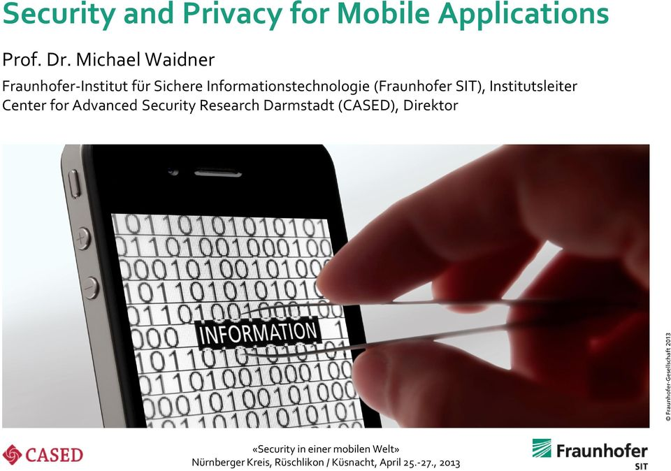 (Fraunhofer SIT), Institutsleiter Center for Advanced Security Research