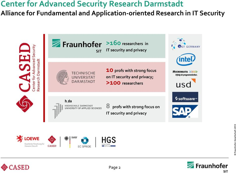 Darmstadt >160 researchers in IT security and privacy 10 profs with strong focus on IT