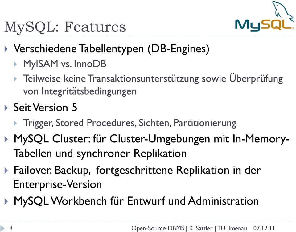 Trigger, Stored Procedures, Sichten, Partitionierung!