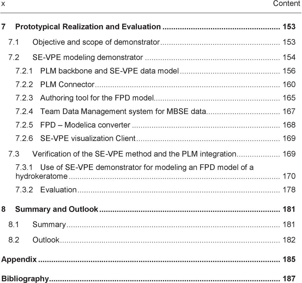 .. 168 7.2.6 SE-VPE visualization Client... 169 7.3 Verification of the SE-VPE method and the PLM integration... 169 7.3.1 Use of SE-VPE demonstrator for modeling an FPD model of a hydrokeratome.
